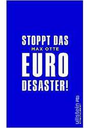 Max Otte: Stoppt das Euro Desaster!