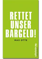 Max Otte: Rettet unser Bargeld